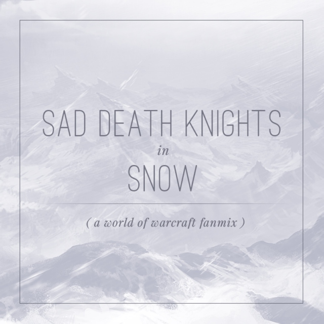 Sad Death Knights in Snow (a world of warcraft fanmix)
