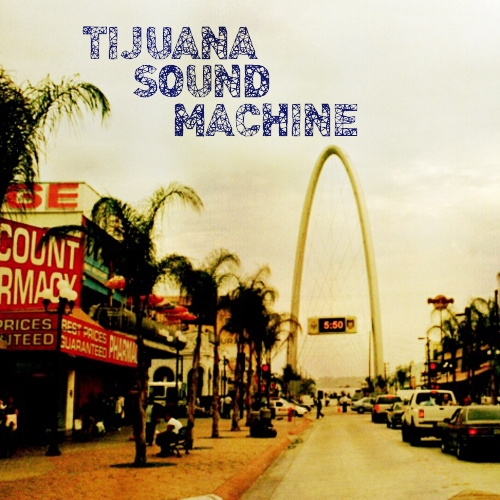 Tijuana Sound Machine