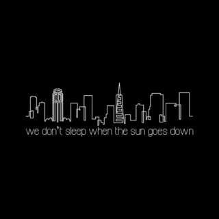 we don't sleep when the sun goes down