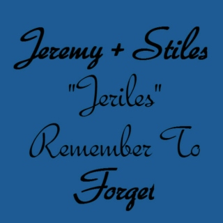 Jeriles - Remember To Forget Fanmix