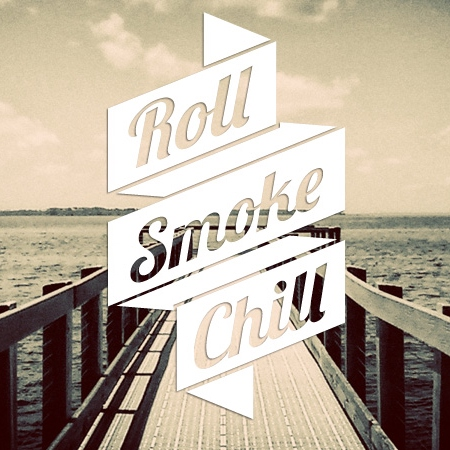 Chill and Smoke