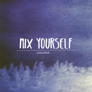 Mix Yourself