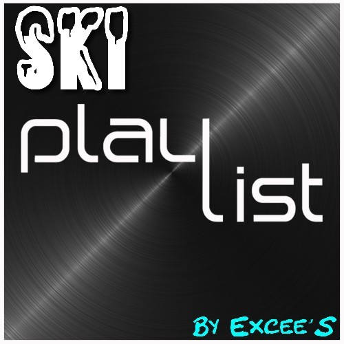 Playlist Ski by Excee'S