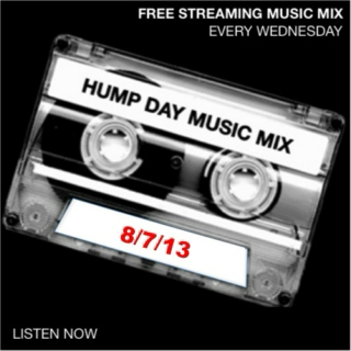 Hump Day Mix - 8/7/13