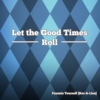 Let the Good Times Roll - Fanmix Yourself