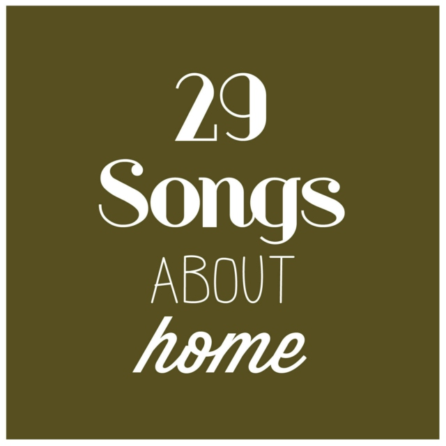 29 songs about home