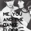 me, you and the dance floor
