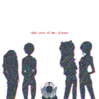 take care of me, please