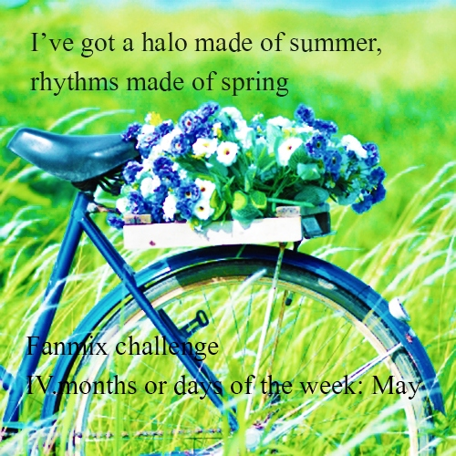I've got a halo made of summer, rhythms made of spring