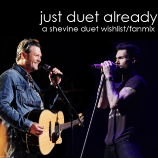 just duet already; a shevine wishlist/fanmix
