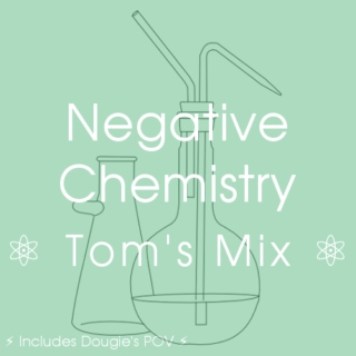 Negative Chemistry - Tom's Mix