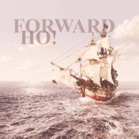 forward ho!