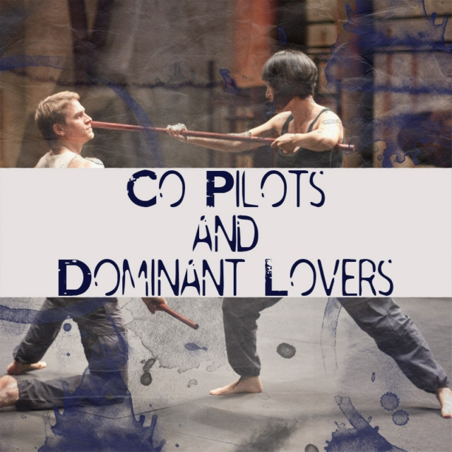 Co-Pilots and Dominant Lovers