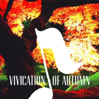 Vivication of Autumn: A Mix