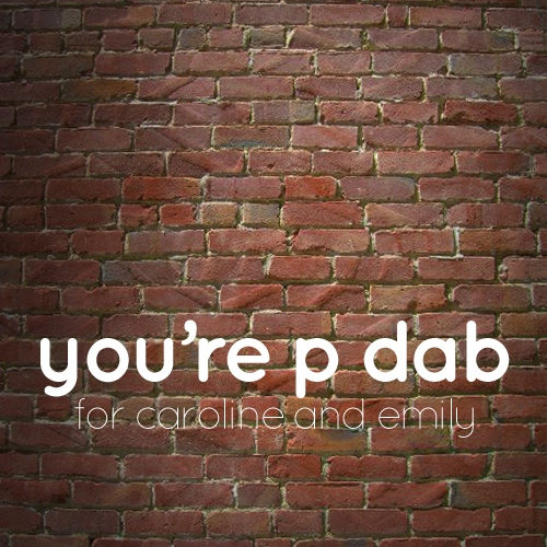 you're p dab