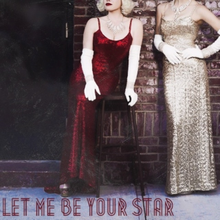 let me be your star