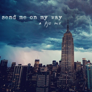 send me on my way