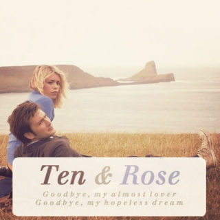 Goodbye, My Almost Lover: Ten & Rose