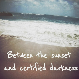 between the sunset and certified darkness