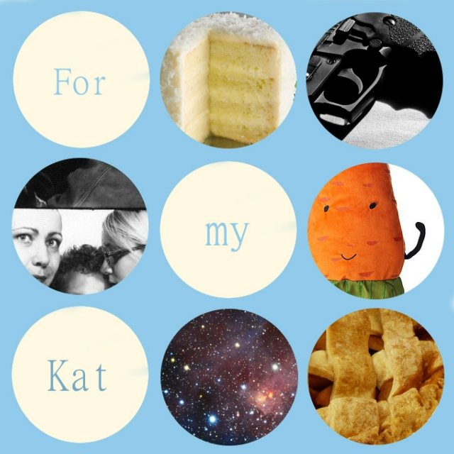 For my Kat