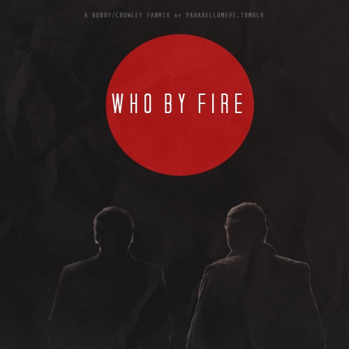 Who by Fire - A Crowley/Bobby fanmix