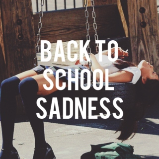 back to school sadness