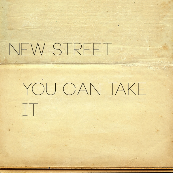 new street, you can take it