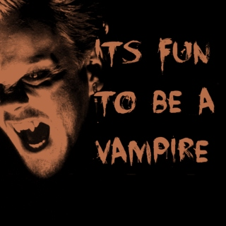 IT'S FUN TO BE A VAMPIRE