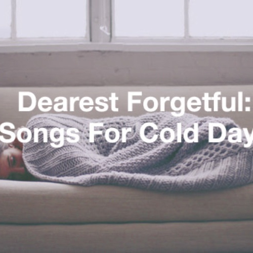 Dearest Forgetful: Songs For Cold Days