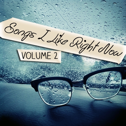 songs i like right now vo. 2