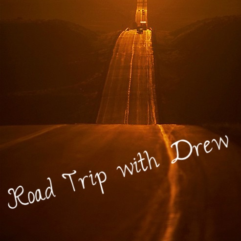 Road Trip with Drew