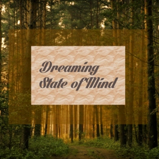 Dreaming State of Mind