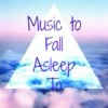Music to Fall Asleep To