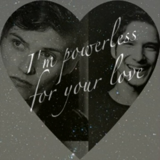 powerless for your love (scisaac)
