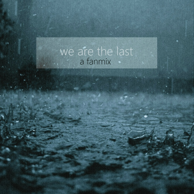 we are the last
