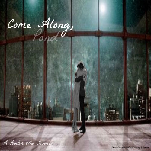 Come Along, Pond [A Doctor Who Fanmix]