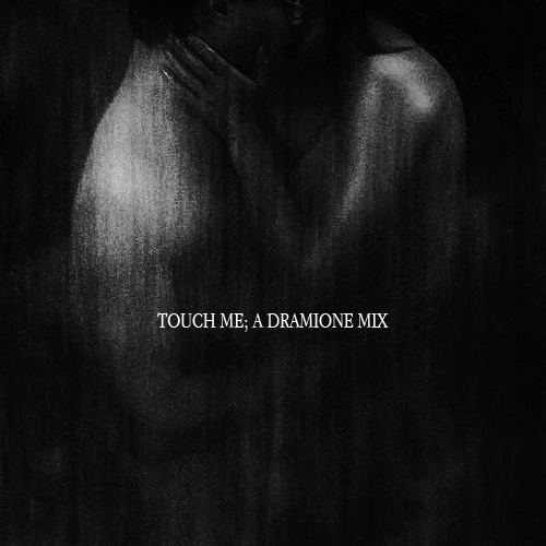touch me; a dramione mix