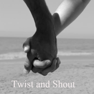 ♥Twist and Shout♥