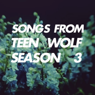 songs from teen wolf season 3A