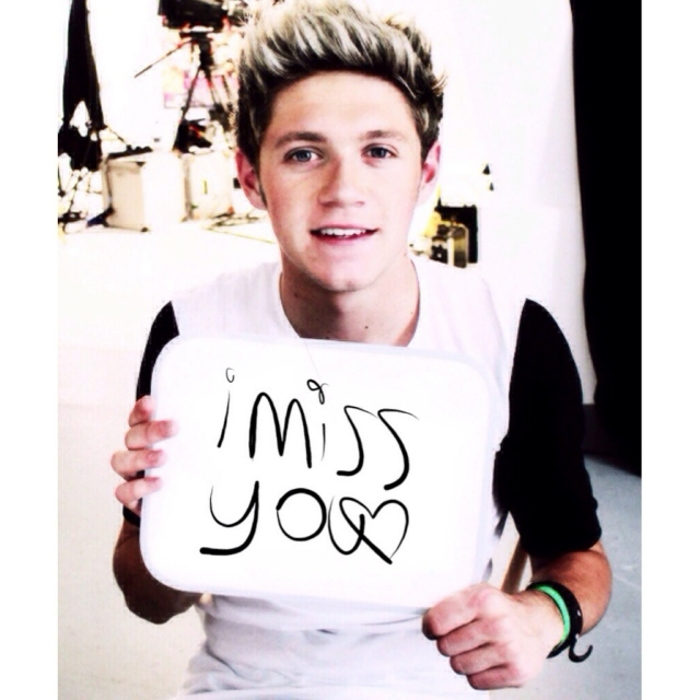 i miss you babe - niall x