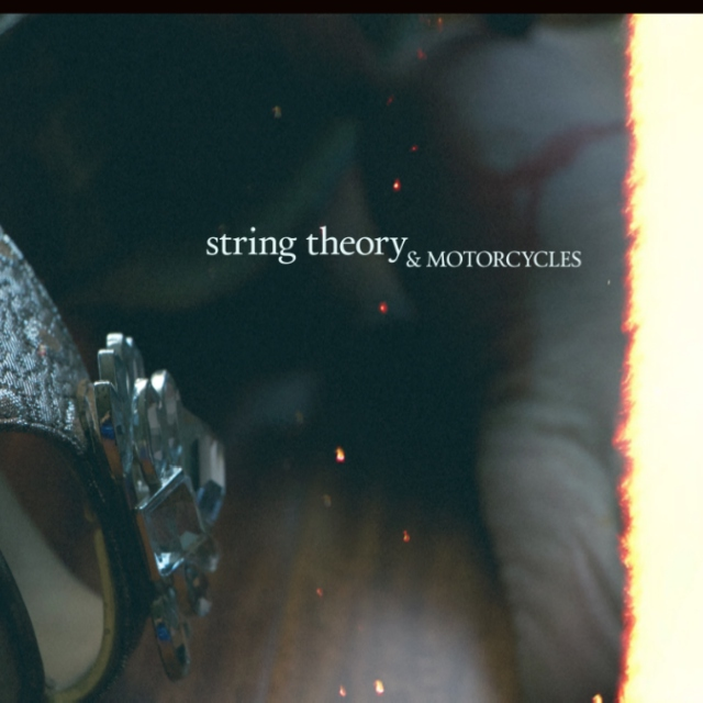 string theory & motorcycles