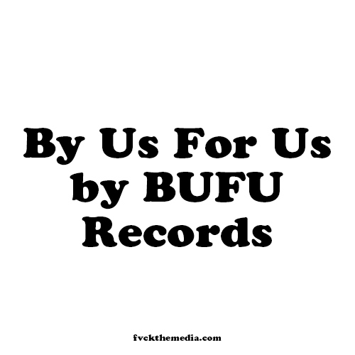 BY US FOR US by BUFU RECORDS
