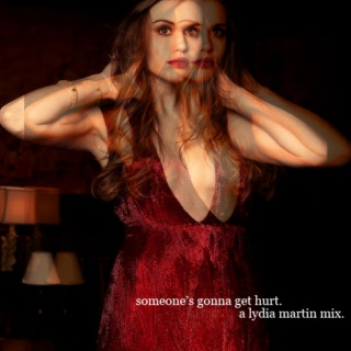 someone's gonna get hurt: a lydia martin mix