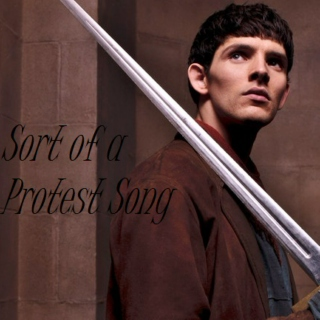 Merlin: Sort of a Protest Song