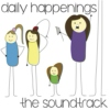 Daily Happenings: The Soundtrack