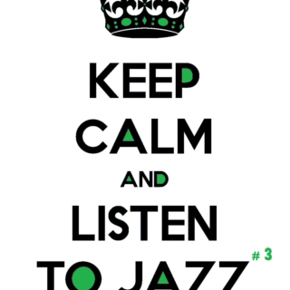 Keep Calm and Listen to Jazz #3