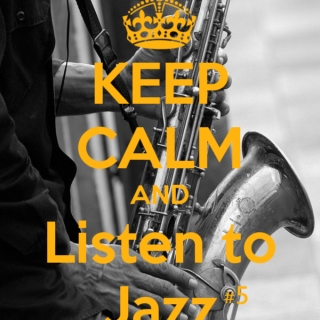 Keep Calm and Listen to Jazz #5