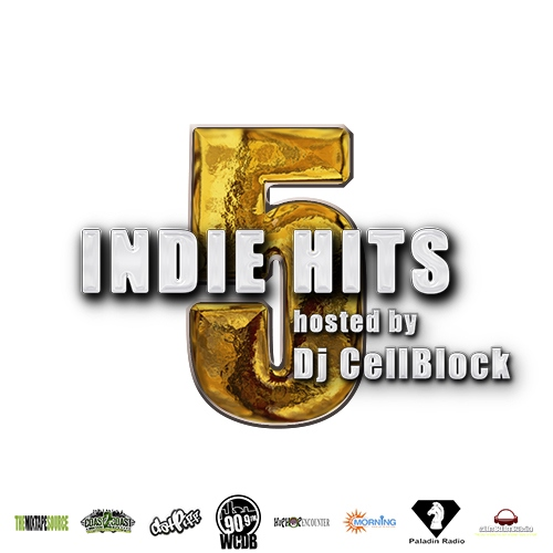 Indie Hits 5 hosted by Dj CellBlock