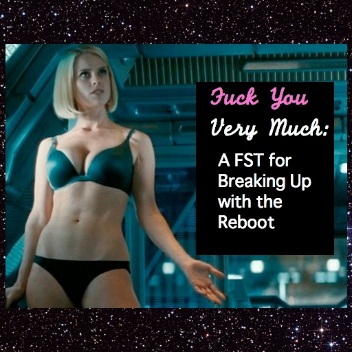 Fuck You Very Much: A FST For Breaking Up With The Reboot