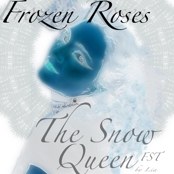 """Frozen Roses: A FST for """"The Snow Queen"""""""